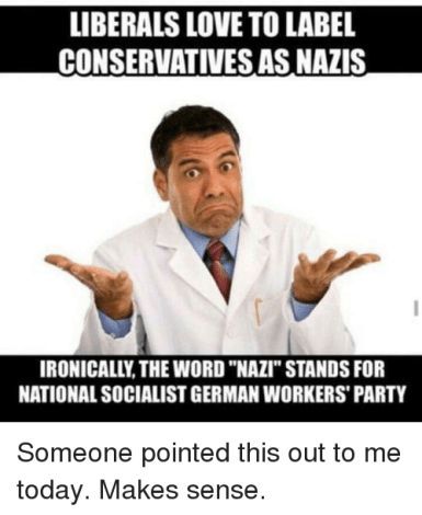 Image result for liberals are the real nazis memes