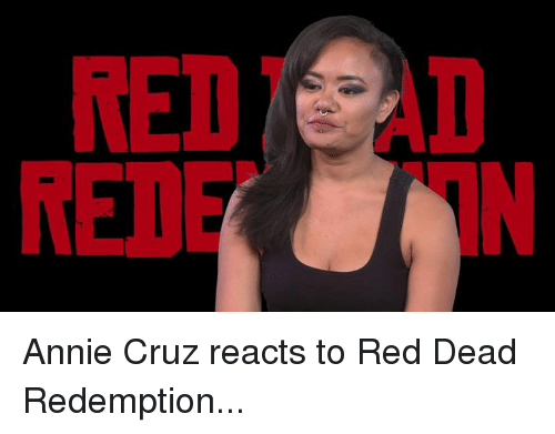 Memes Ted And Annie Ted Teie Annie Cruz Reacts To Red Dead Redemption