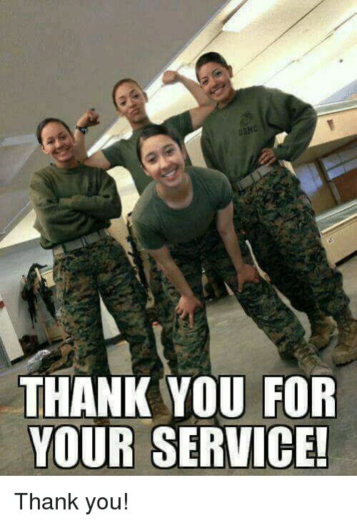 THANK YOU FOR YOUR SERVICE! Thank You! | Meme on ME.ME