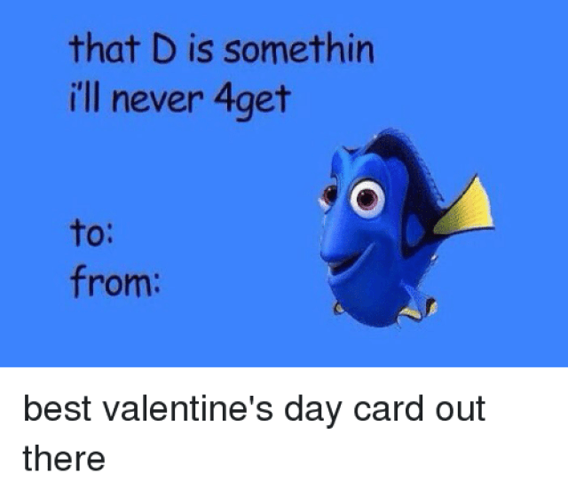 Funny Valentines Day And Valentine That D Is Somethin Ill Never