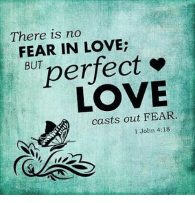 Image result for There is no fear in love;