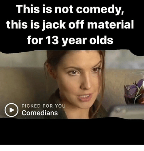 Memes Comedy And  F0 9f A4 96 This Is Not Comedy This Is Jack Off