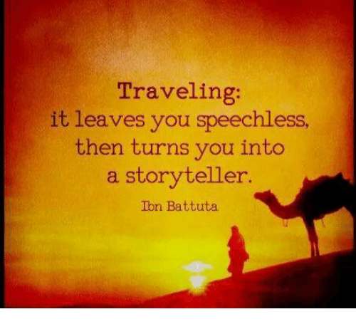 Traveling It Leaves You Speechless Then Turns You Into a Storyteller Ibn  Battuta   Meme on ME.ME