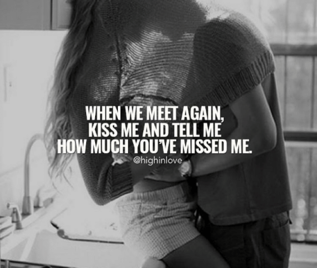 Memes  F0 9f A4 96 And Kiss Me When We Meet Again Kiss Me And