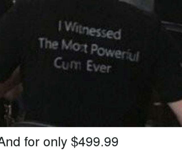 Cum Dank And  F0 9f A4 96 Witnessed The Most Cum Ever And For Only 499 99