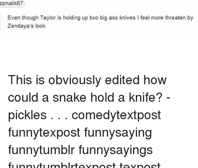 Memes Big Ass And Snake Zzmalik67 Even Though Taylor Is Holding Up