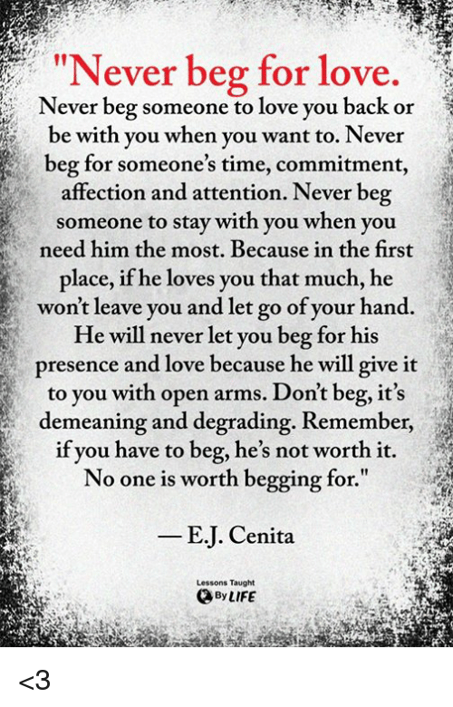 You Dont Need Beg Love Quotes
