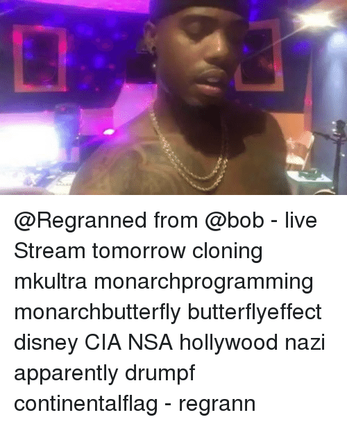 From - Live Stream Tomorrow Cloning Mkultra ...