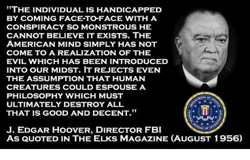 Image result for j edgar hoover quote people can't believe the unbelievable