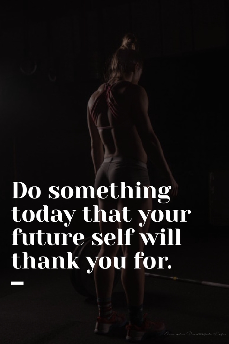 Your future thanks you - Motivational Fitness Quotes, Best Workout Quotes