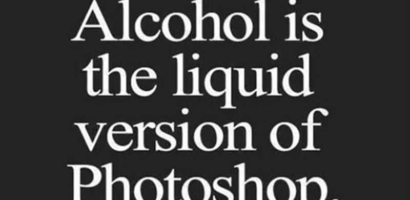 alcohol-is-the-liquid-version-of-photoshop
