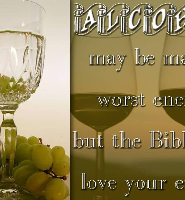 alcohol-may-be-mans-worst-enemy-but-the-bible-says-love-your-enemy