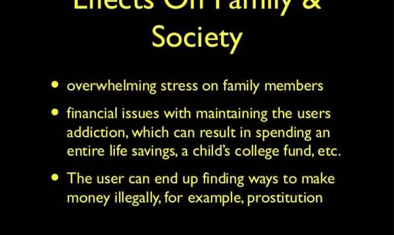 effects-on-family-society-overwhelming-stress-on-family-members-the-user-can-end-up-finding-ways-to-make-money-illegally-for-example-prostitution