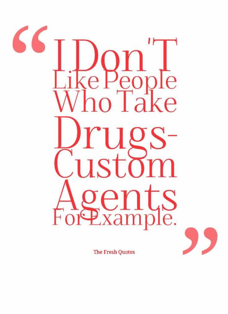 i-dont-like-people-who-take-drugs-custom-agents-for-example