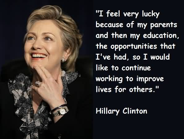i-feel-very-lucky-because-of-my-parents-and-then-my-education-hillary-clinton