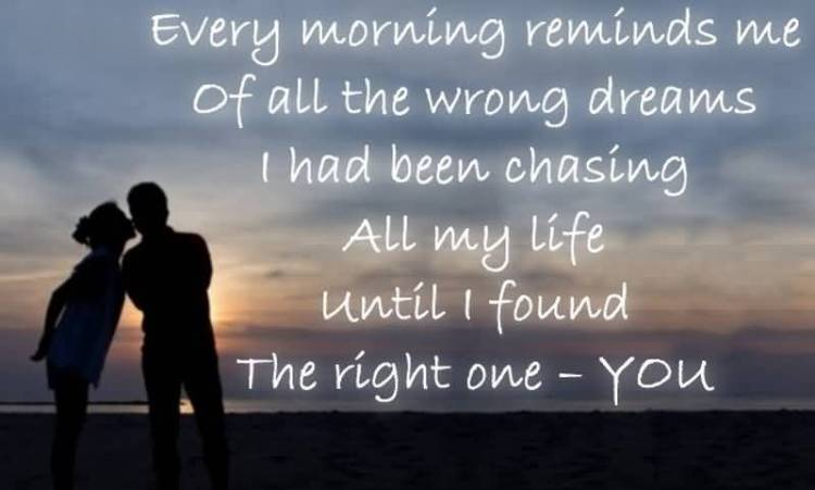 every-morning-reminds-me-of-all-the-wrong-dreams-i-had-been-chasing-all-my-life-until-i-found-the-right-one-you