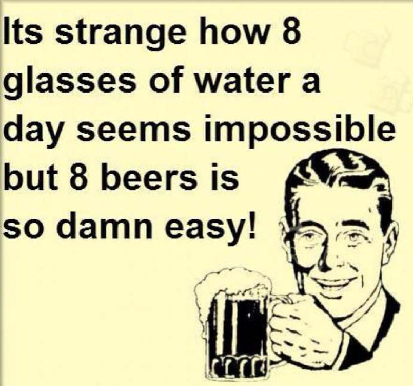 its-strange-how-8-glasses-of-water-a-day-seems-impossible-but-8-beers-is-so-damn-easy