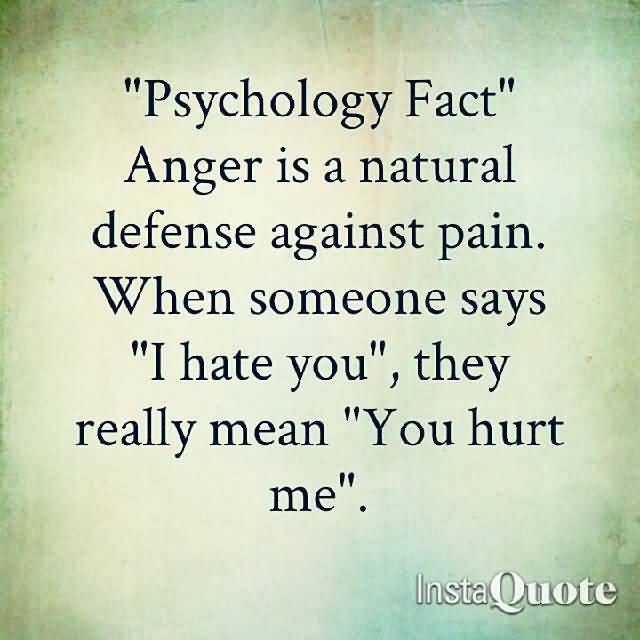 psychology-fact-anger-is-a-natural-defense-against-pain-when-someone-says-i-h...