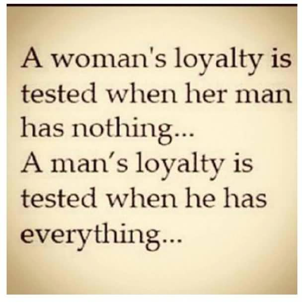 A Woman's Loyalty Is Tested When Her Man Has Nothing. A Man's Loyalty Is Tested