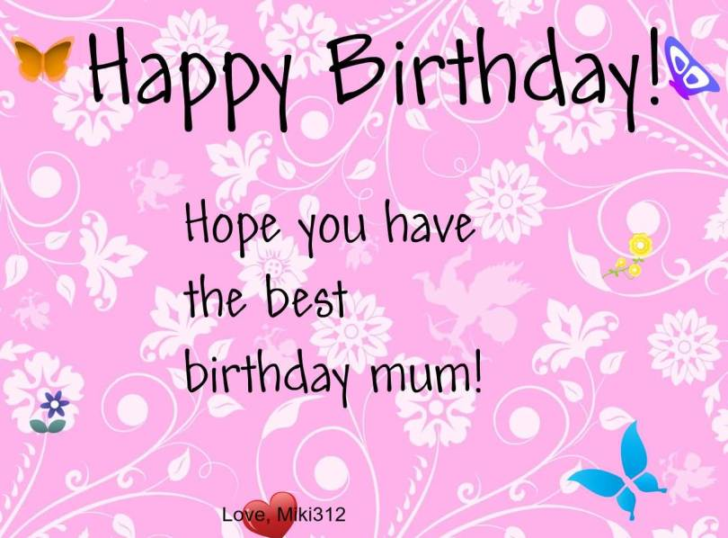 Aweome Hope You Have The Best Birthday Mom