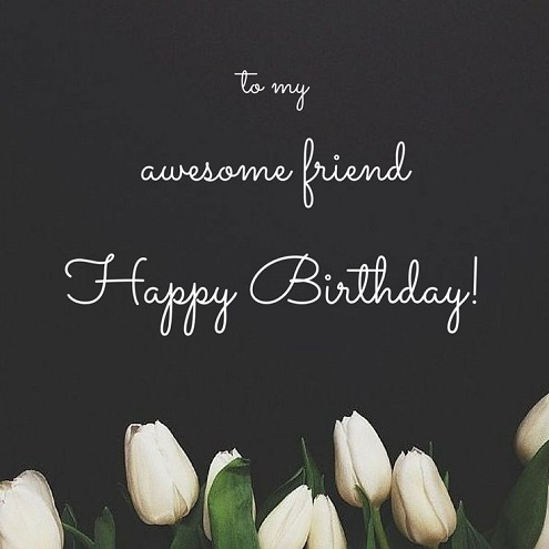 Awesome Friend Happy Birthday Wishes Image