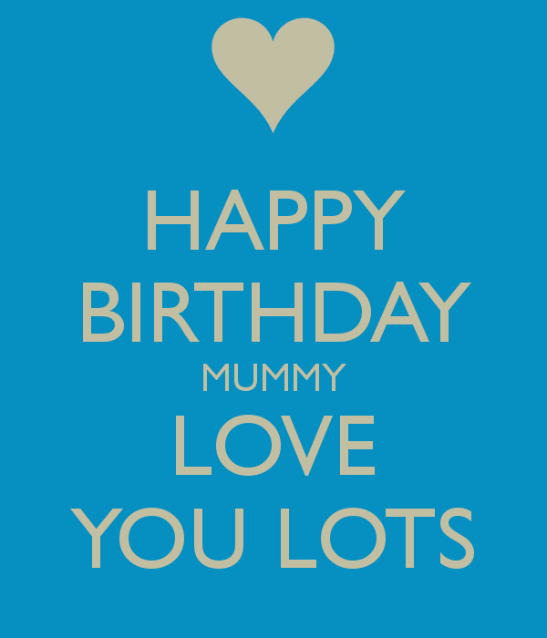 Best Happy Birthday Mummy Love You Lots Image