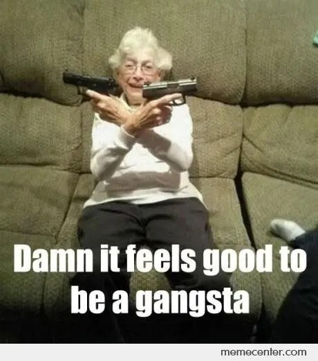 Damn It Feels Good To Be A Gangster Funny Gangster Meme Photo