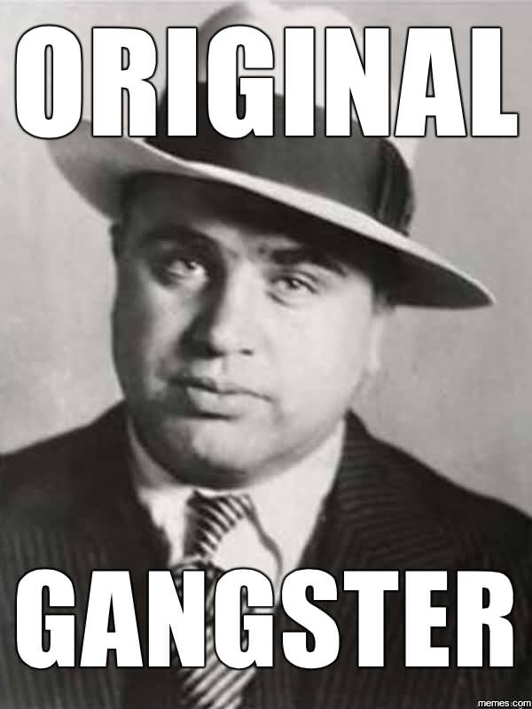 Funny Gangster Meme Original gangster Graphic