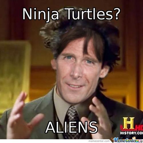 Funny Ninja Memes Ninaj Turtles Aliens Image