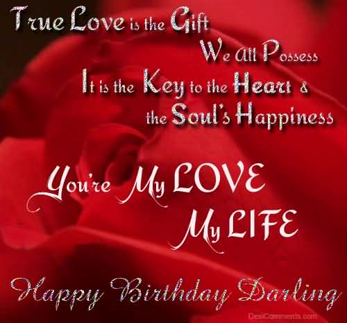 Happy Birthday Darling True Love Is The Gift You're My Love My Life