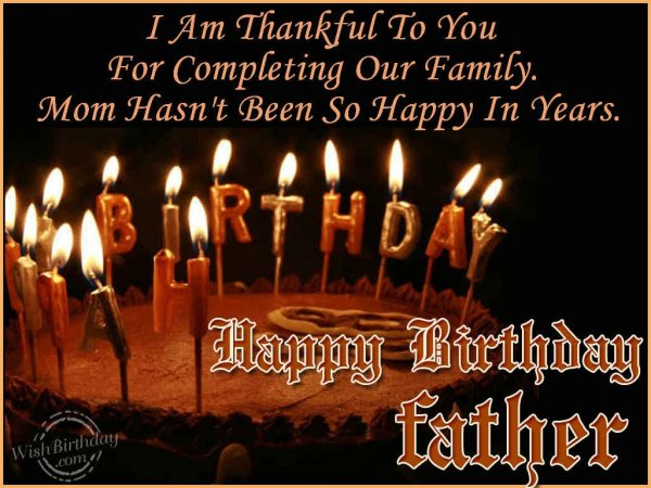 Happy Birthday Father I Am Thankful To You For Completing Our Family Image