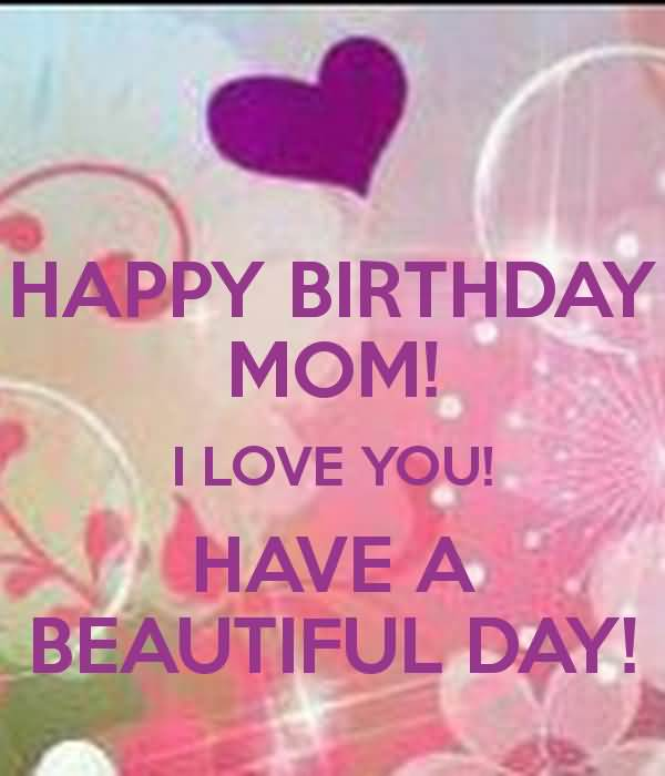 Beautiful Mom Birthday Quotes: 41 Great Mom Birthday Wishes For All The Sons Who Want To