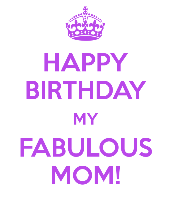Happy Birthday My Fabulous Mom Picture