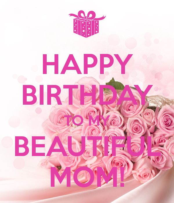 Happy Birthday To My Beautiful Mom Flower Image