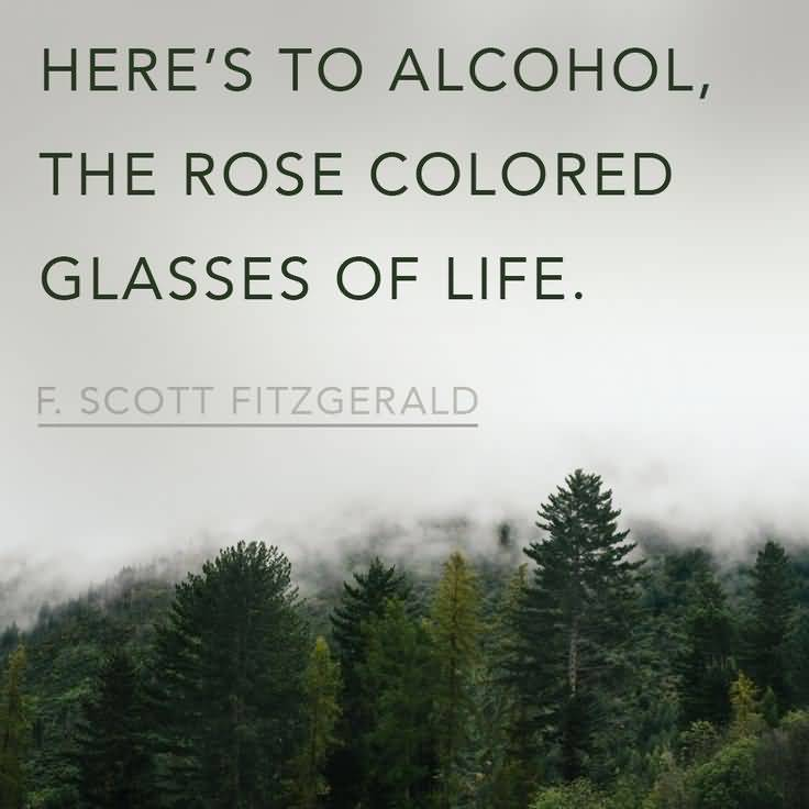 Heres To Alcohol The Rose Colored Glasses Of Life F Scott Fitzgerald
