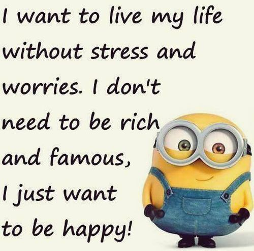 I Want To Live My Life Without Stress And Worries