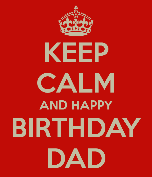 Keep Calm And Happy Birthday Dad Image