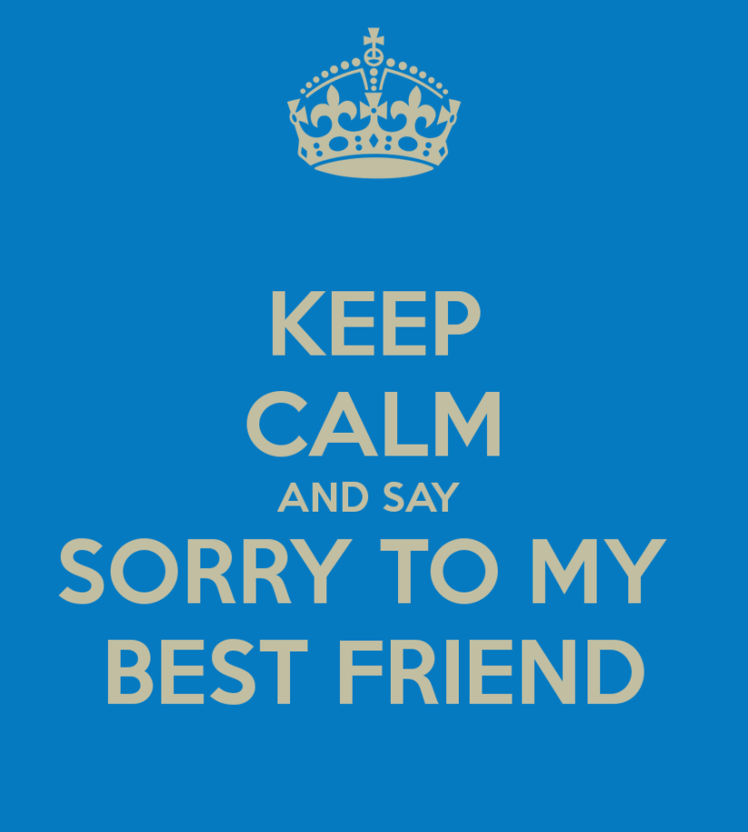 Keep Calm And Say Sorry To My Best Friend Image