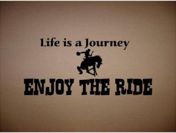 Life is a journey enjoy the