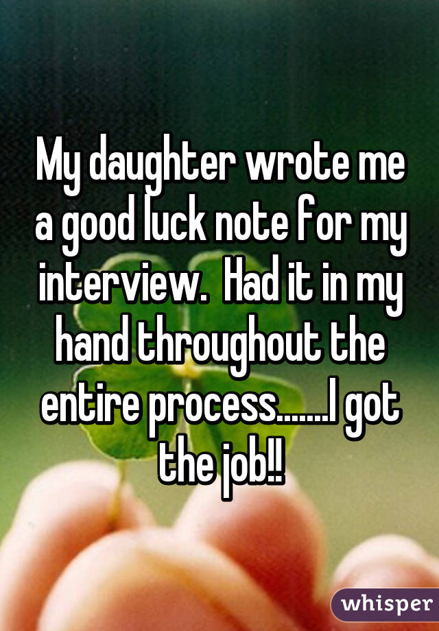 May Daughter Wrote Me A Good Luck Note For My Interview Picture