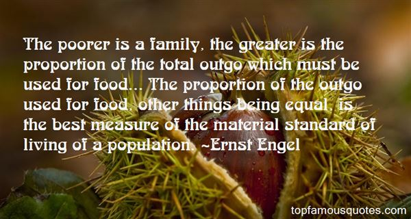 The Poorer Is A Family The Greater Is The Proportion Of The Total Outgo Which Must Be Used For Food... The Proportion Of The Outgo Ernst Engel