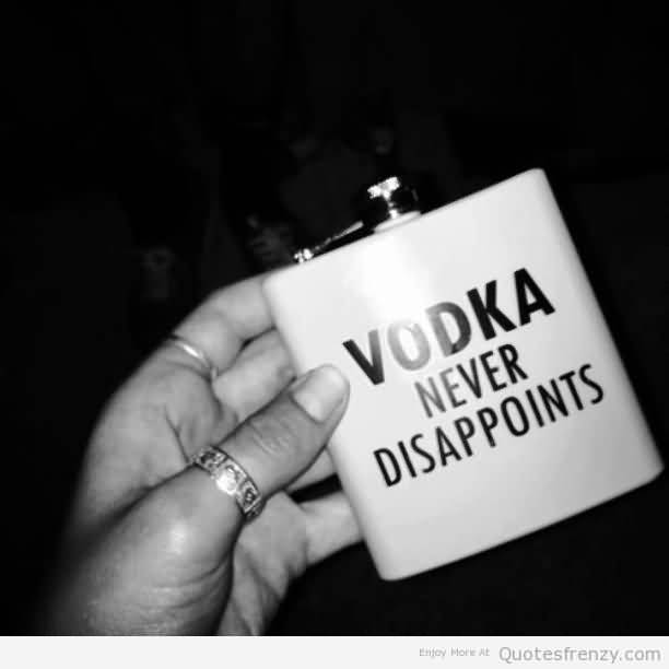 Vodka never disappoints
