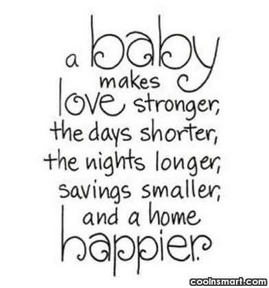 A Baby Makes Love Stronger The Days Shorter The Nights Smaller And A Home Happier