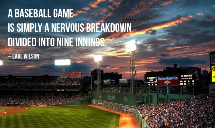 A Baseball Game Is Smpley A Nevous Breakcown Divided Into Nine Innings Earl Wilson