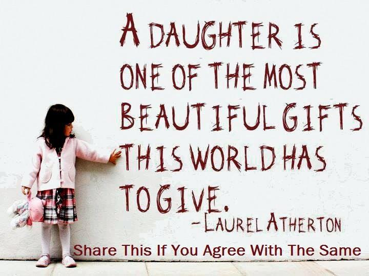 A Daughter Is One Of The Most Beautiful Gifts This World Has To Give Laurel Atherton