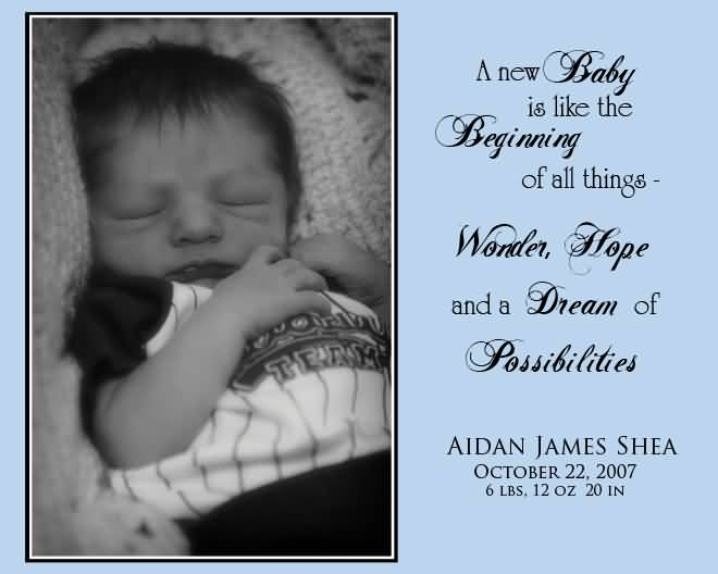 A New Baby Is Like Athe Beginning Of All Things Wonder Hope And A Dream Of Possibilities Aidan James Shea