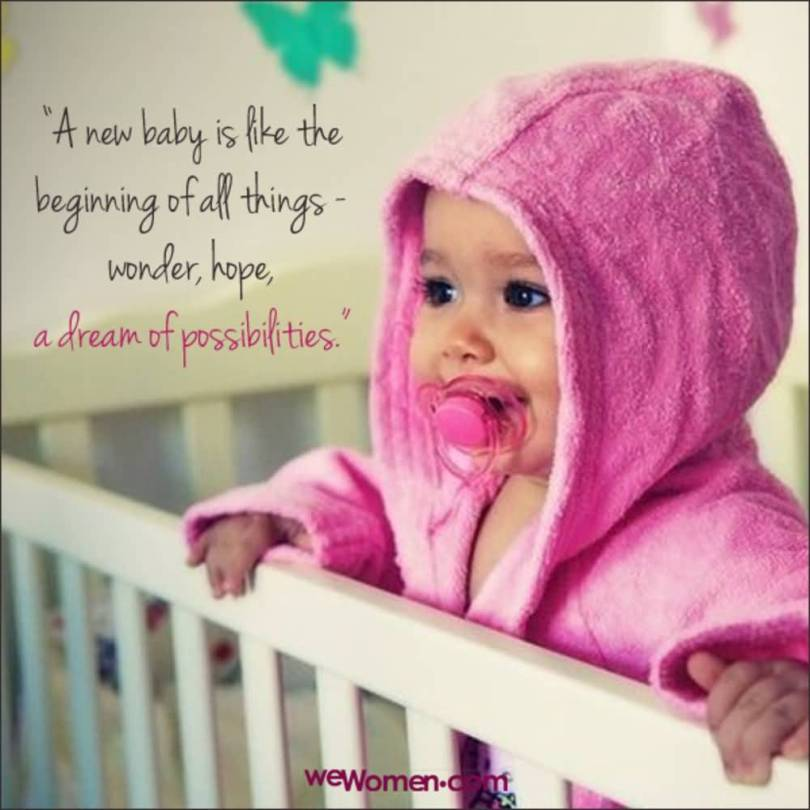 A New Baby Is Like The Beginning Of All Things Wonder Hope A Dream Of Possibilities