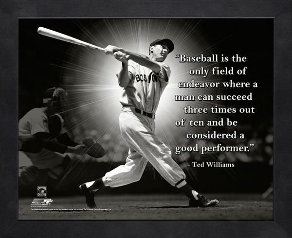 Baseball Is The Only Field Of Endeavor Where A Man Can Succed Three Times Out Of Ten And Be Considered A Good Perfomer Ted Williams