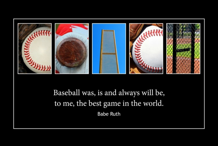Baseball Was Is And Always Willbe To Me The Best Game In The World Babe Ruth