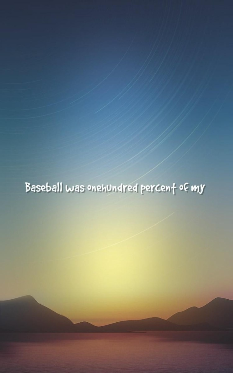 Baseball Was Onenundred Percent Of My Baseball Life Quotes